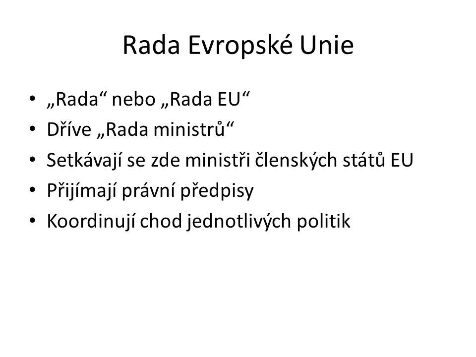 """Rada Evropské Unie """"Rada nebo """"Rada EU Dříve """"Rada ministrů"""
