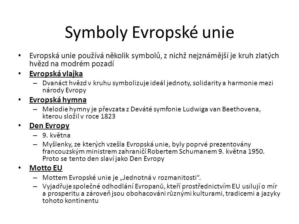 Symboly Evropské unie Evropská unie používá několik symbolů, z nichž nejznámější je kruh zlatých hvězd na modrém pozadí.