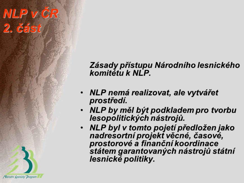 NLP v ČR 2. část Zásady přístupu Národního lesnického komitétu k NLP.