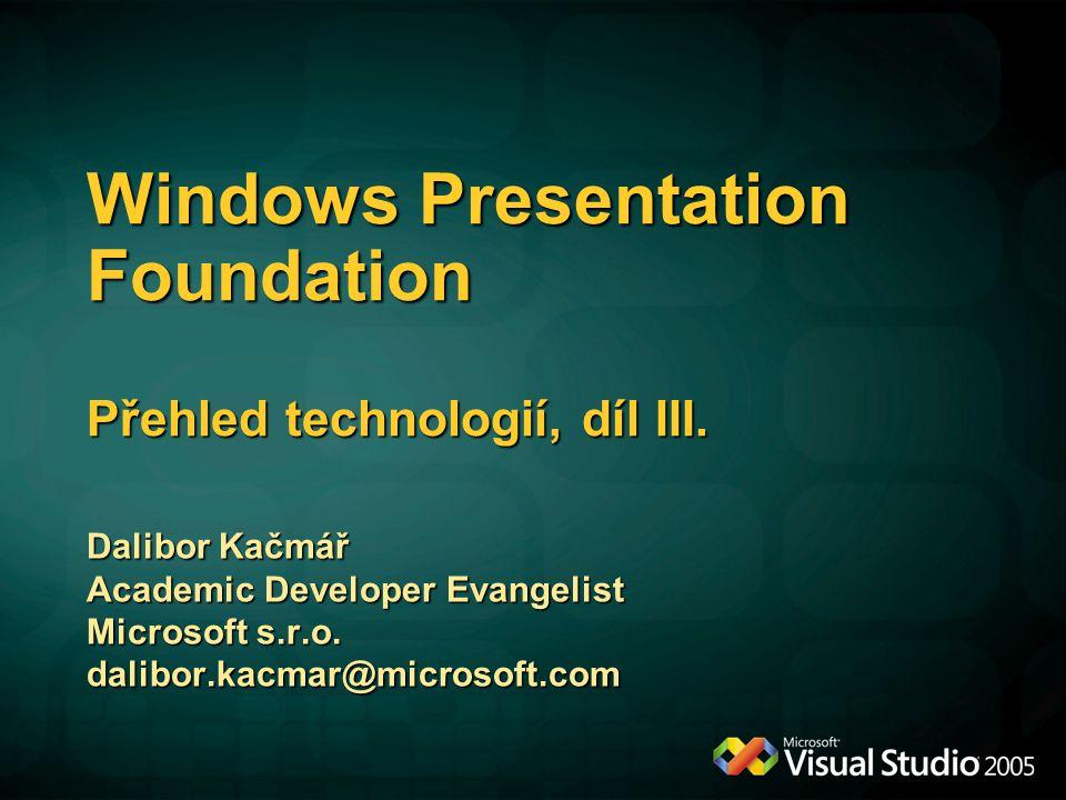 Windows Presentation Foundation Přehled technologií, díl III.