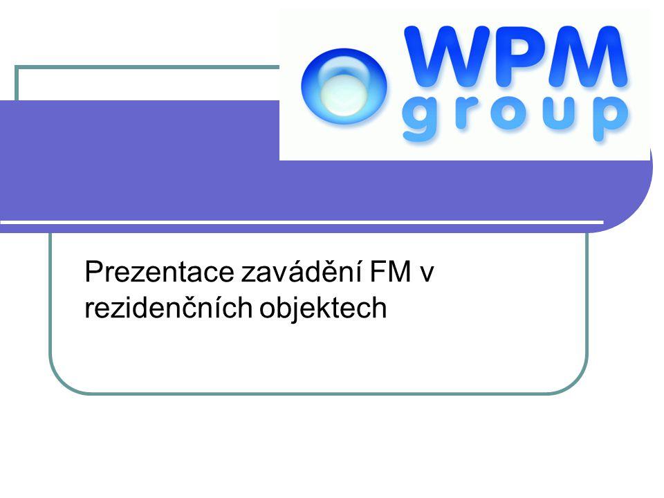 Prezentace zavádění FM v rezidenčních objektech
