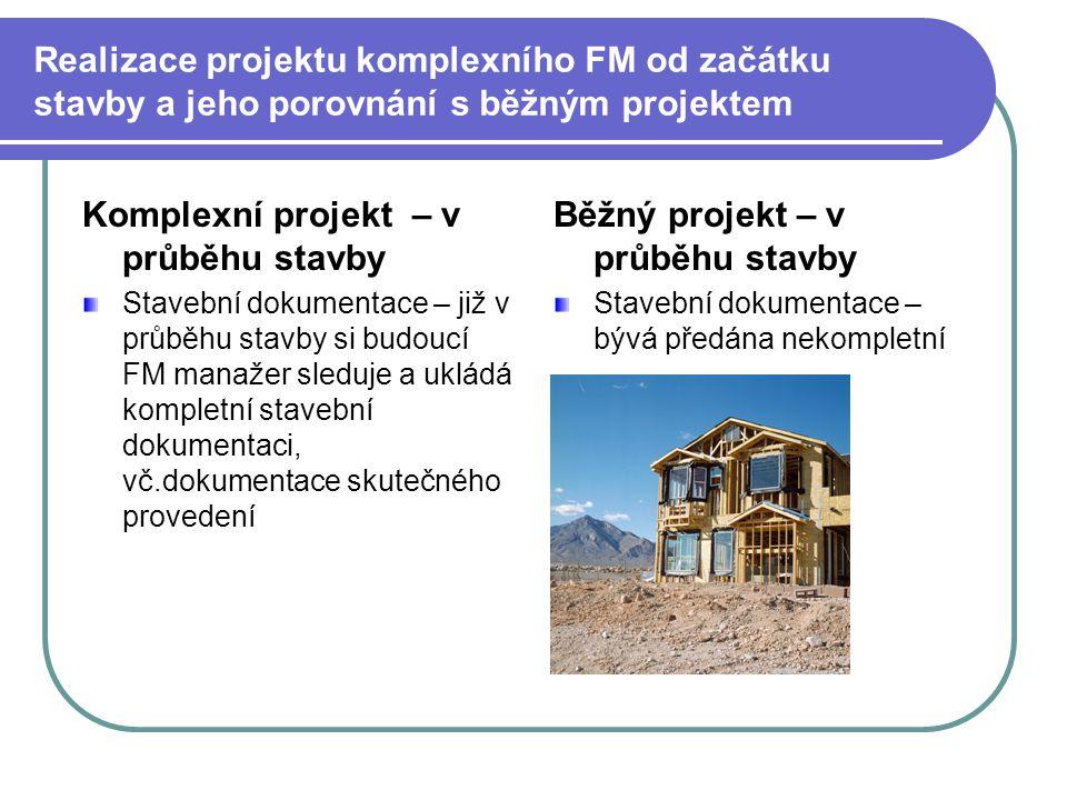 Komplexní projekt – v průběhu stavby Běžný projekt – v průběhu stavby
