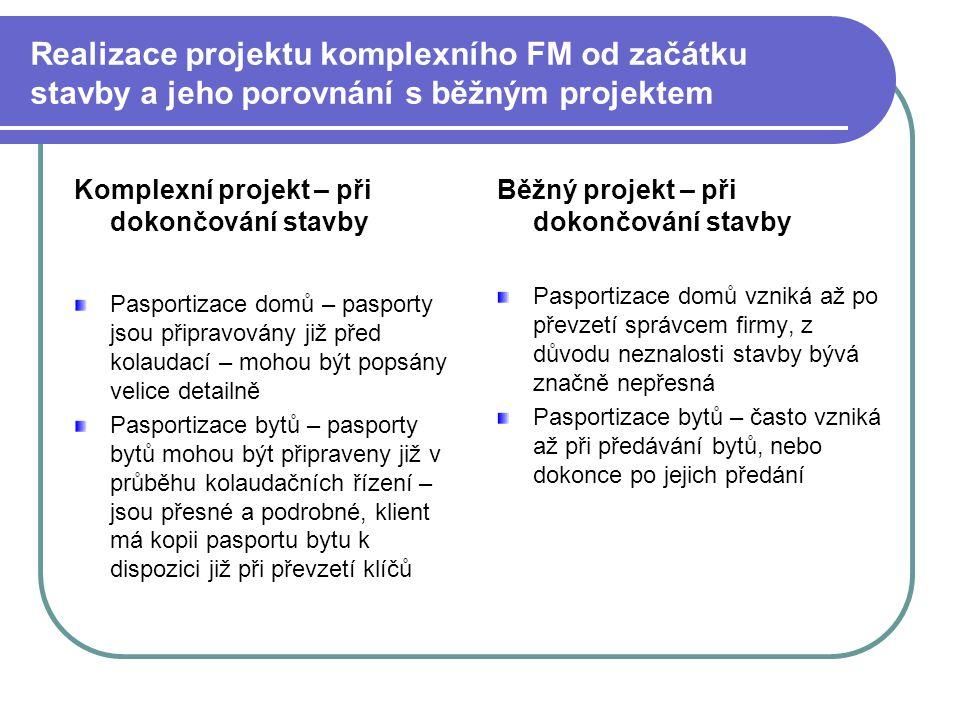 Realizace projektu komplexního FM od začátku stavby a jeho porovnání s běžným projektem