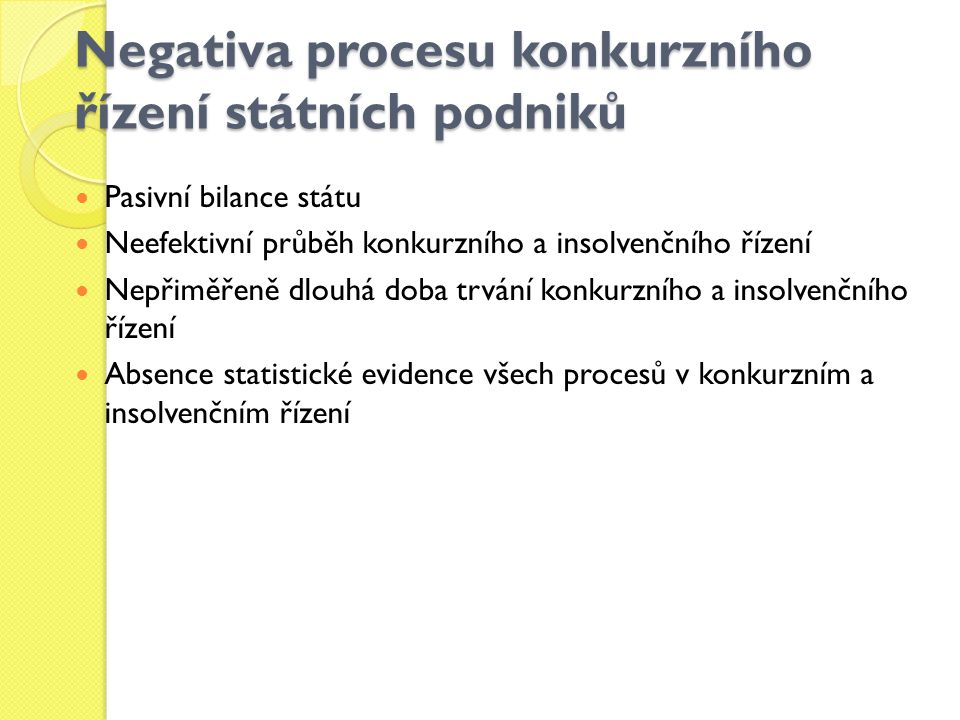 Negativa procesu konkurzního řízení státních podniků