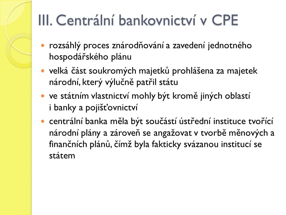 III. Centrální bankovnictví v CPE