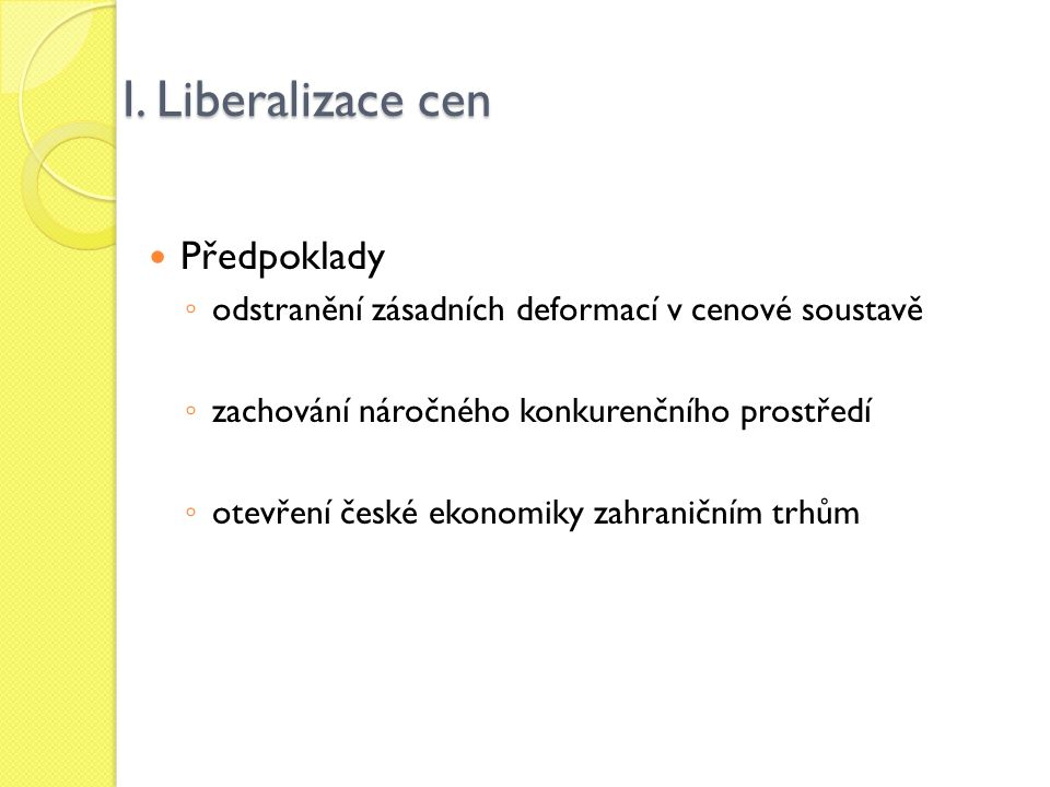 I. Liberalizace cen Předpoklady