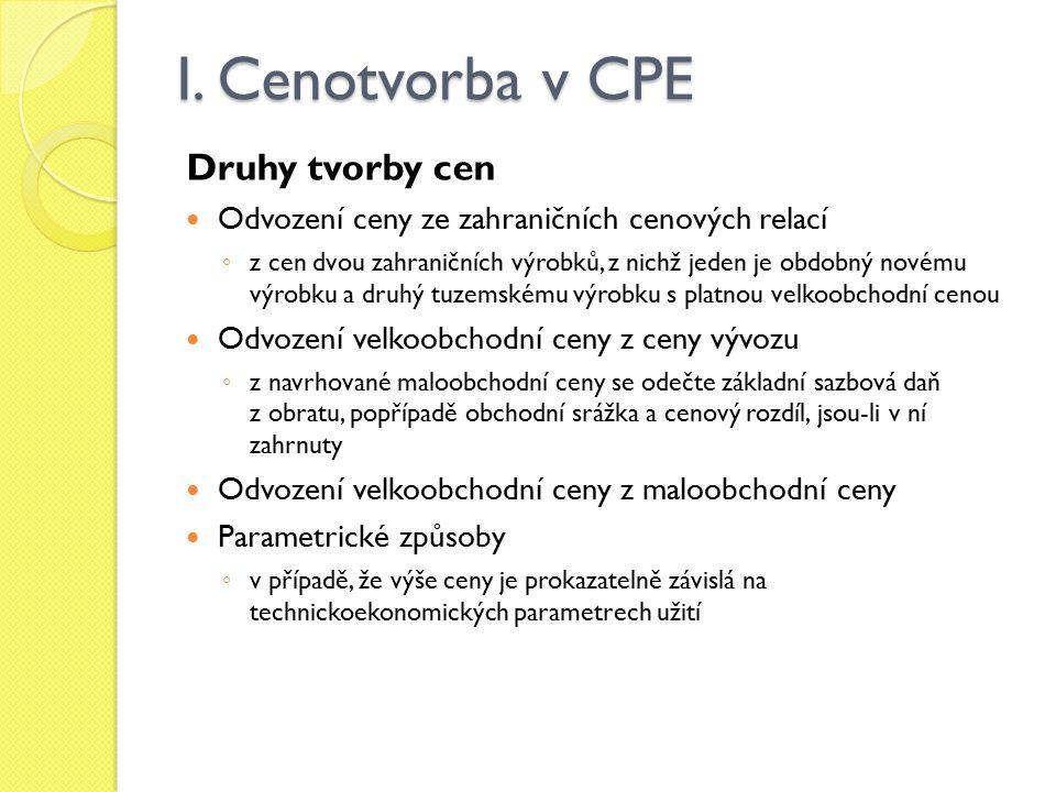 I. Cenotvorba v CPE Druhy tvorby cen