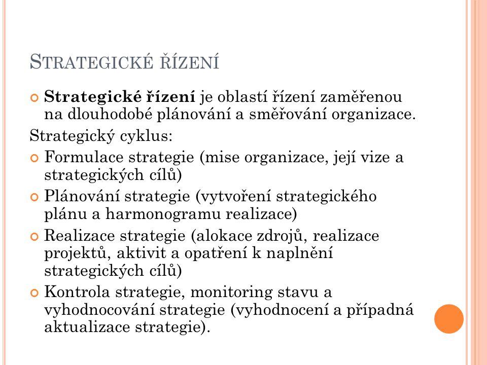 Strategické řízení Strategické řízení je oblastí řízení zaměřenou na dlouhodobé plánování a směřování organizace.