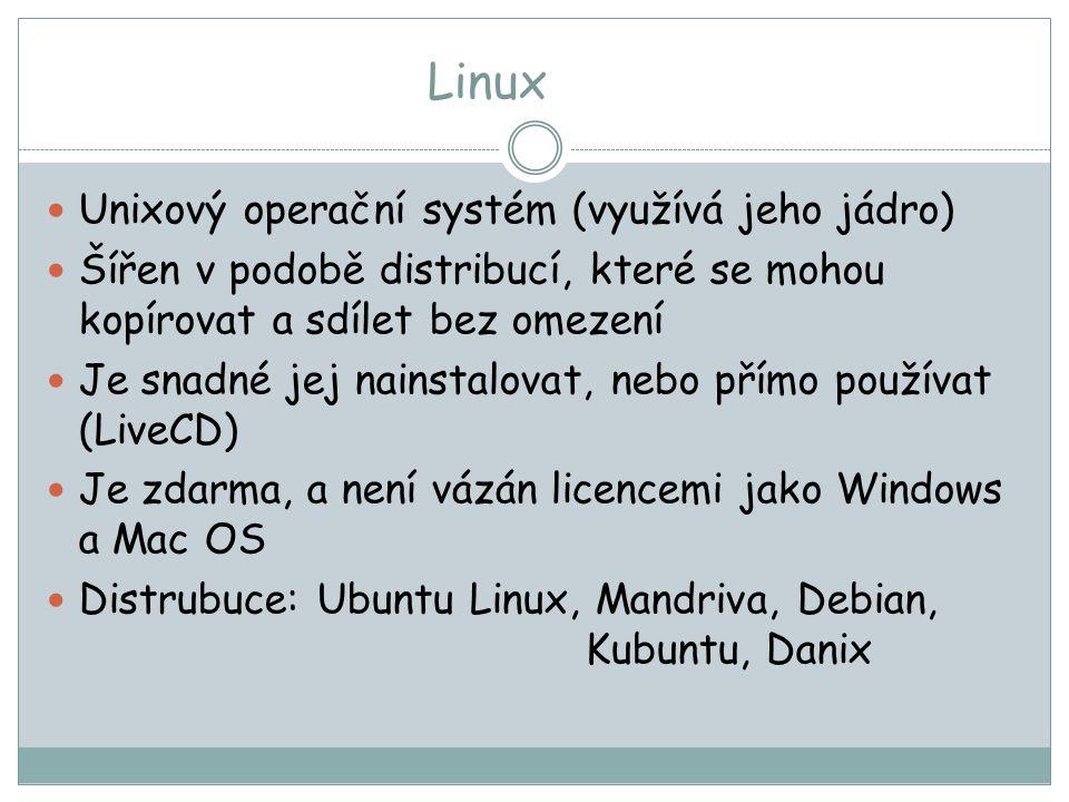 Linux Unixový operační systém (využívá jeho jádro)