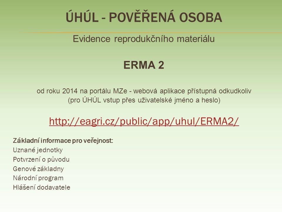 Úhúl - Pověřená osoba ERMA 2 http://eagri.cz/public/app/uhul/ERMA2/