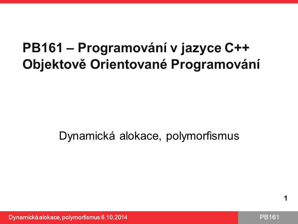 Dynamická alokace, polymorfismus