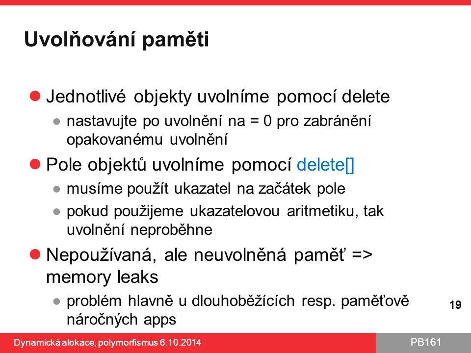Uvolňování paměti Jednotlivé objekty uvolníme pomocí delete