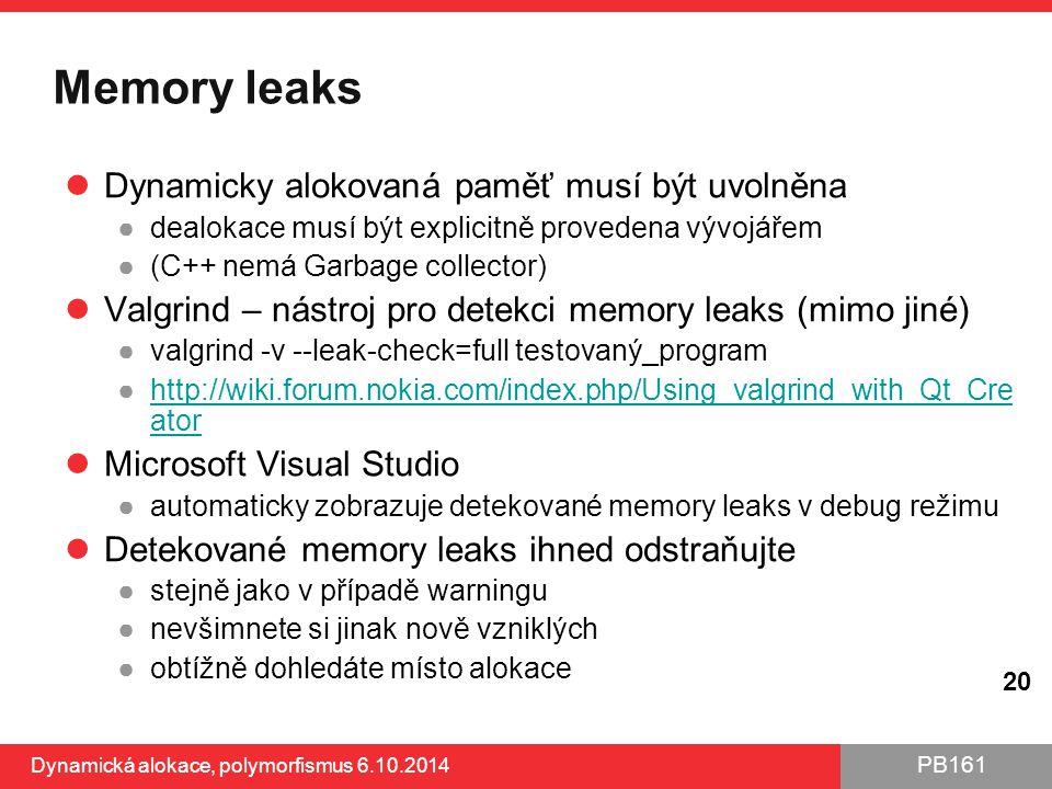 Memory leaks Dynamicky alokovaná paměť musí být uvolněna