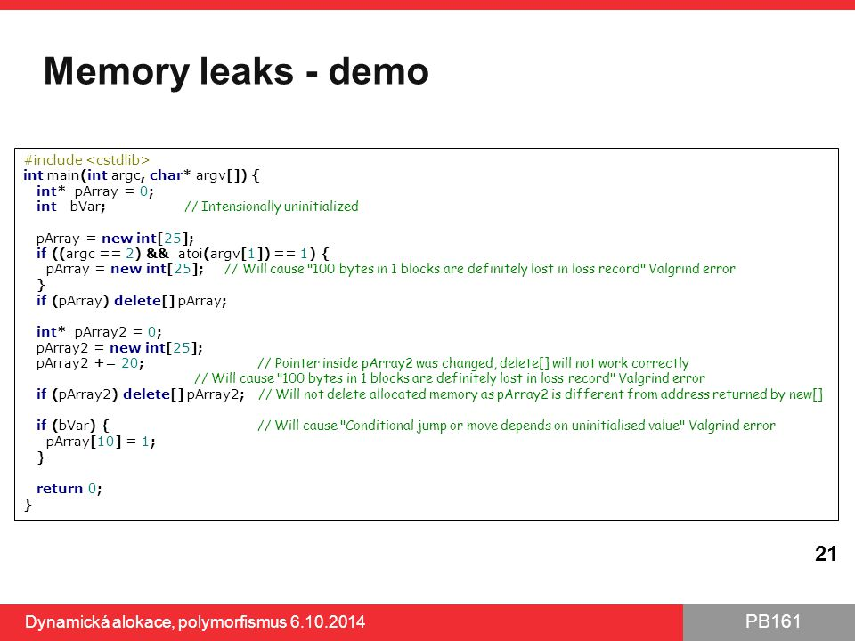 Memory leaks - demo Dynamická alokace, polymorfismus 6.10.2014