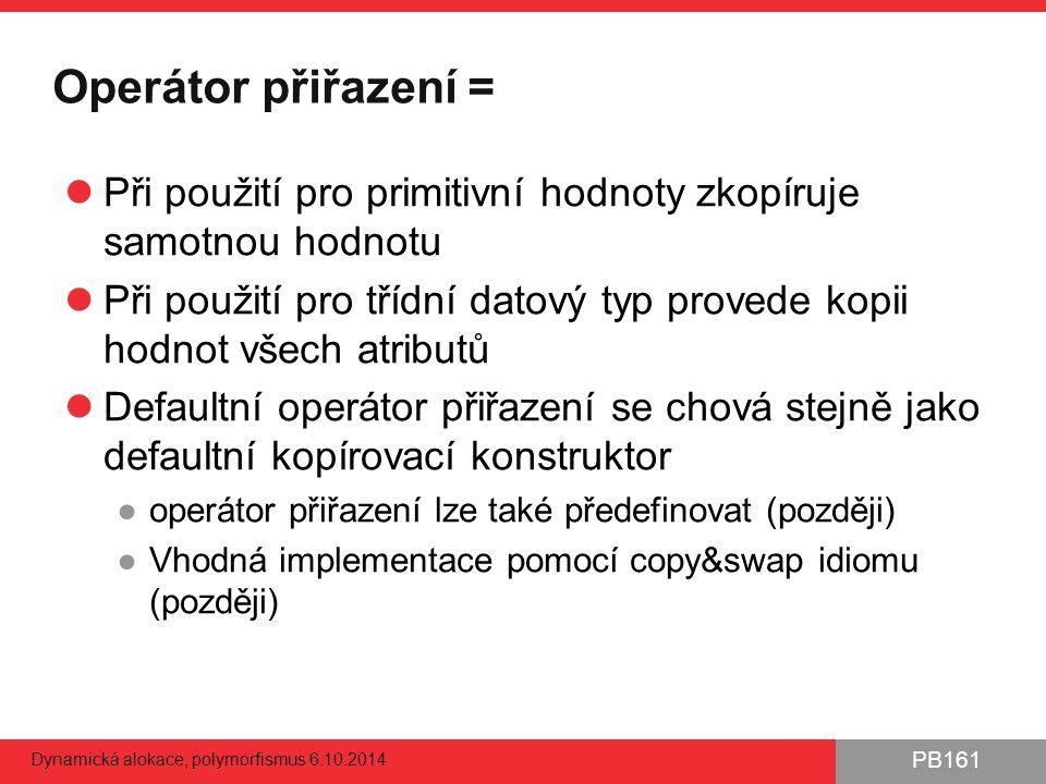 Operátor přiřazení = Při použití pro primitivní hodnoty zkopíruje samotnou hodnotu.