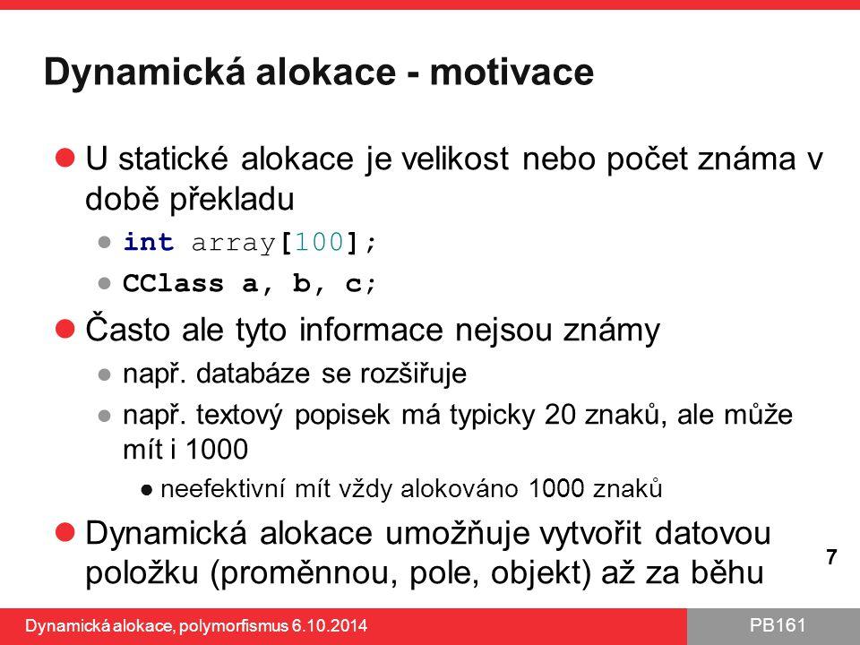Dynamická alokace - motivace