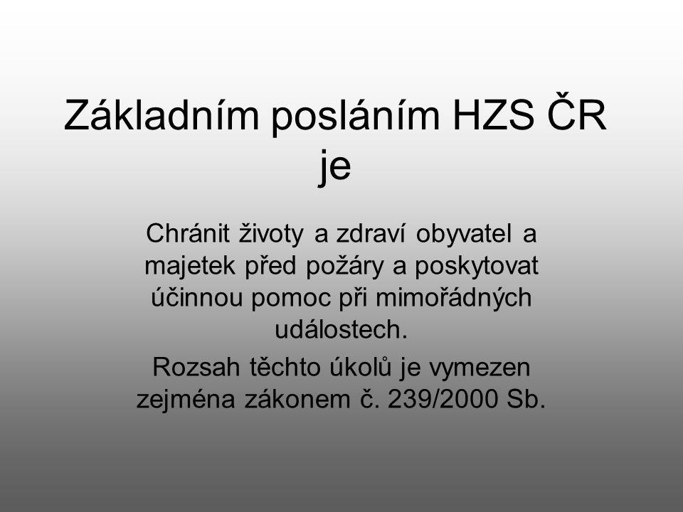 Základním posláním HZS ČR je