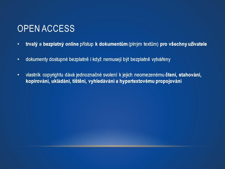Open Access trvalý a bezplatný online přístup k dokumentům (plným textům) pro všechny uživatele.