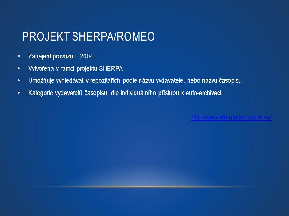 Projekt SHERPA/RoMEO Zahájení provozu r. 2004