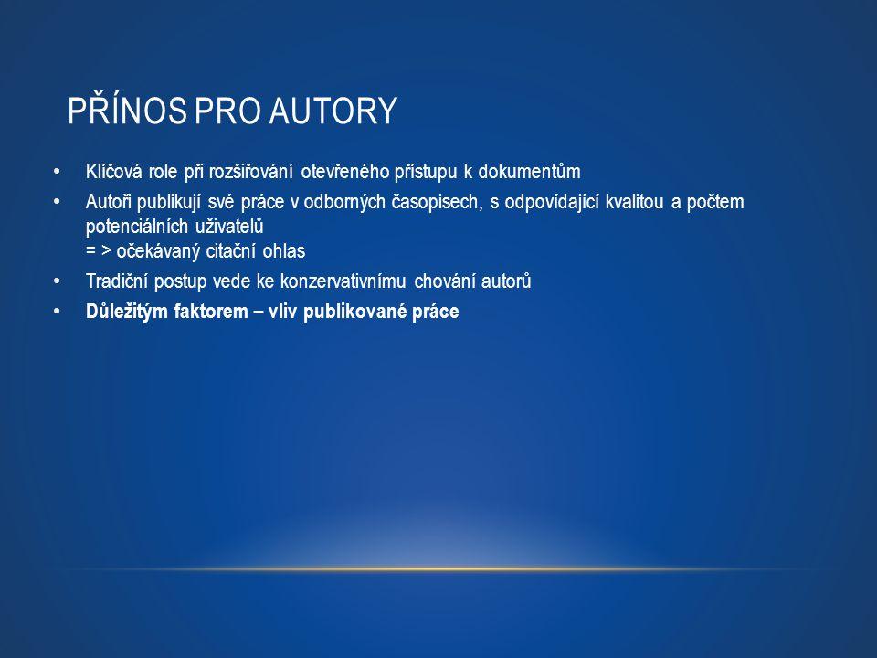 Přínos pro autory Klíčová role při rozšiřování otevřeného přístupu k dokumentům.