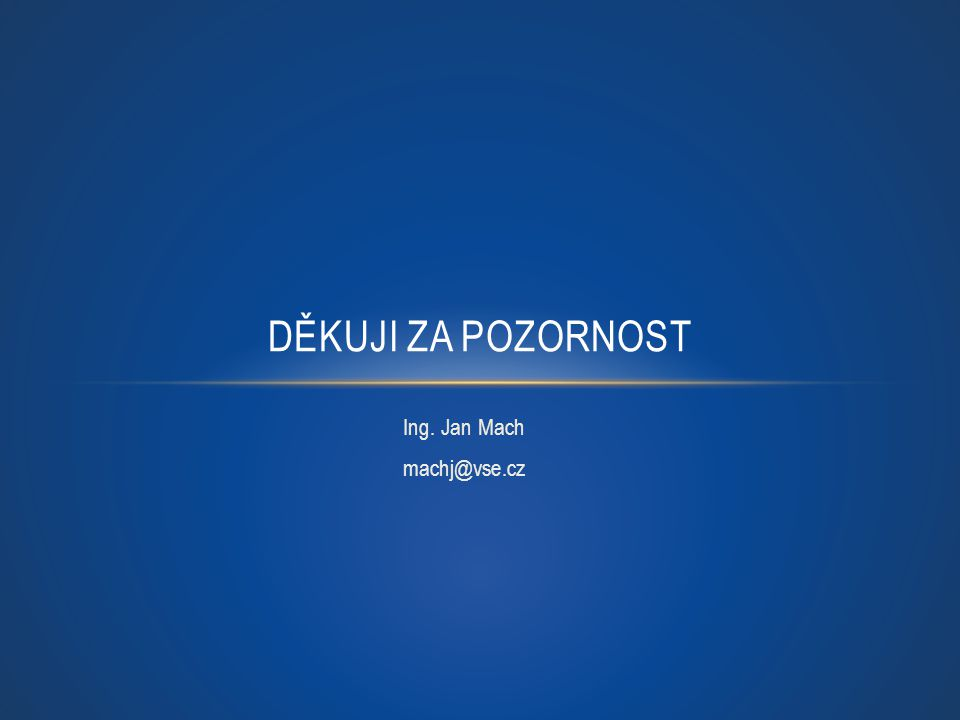 Ing. Jan Mach machj@vse.cz