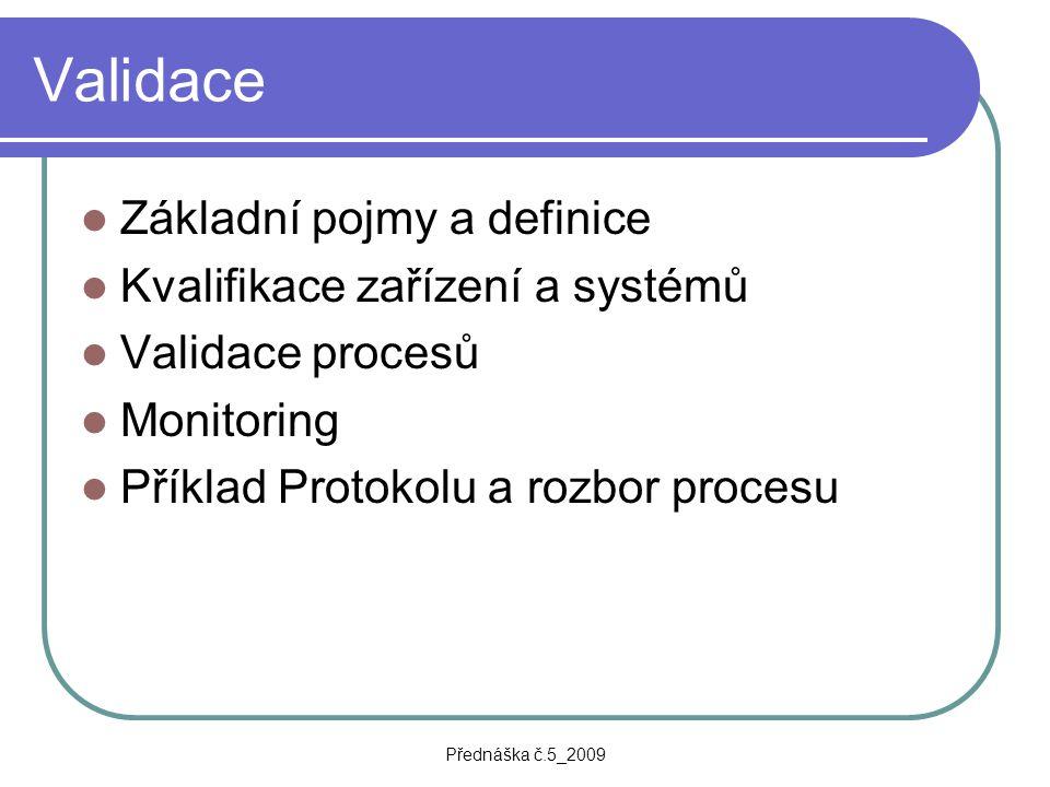 Validace Základní pojmy a definice Kvalifikace zařízení a systémů