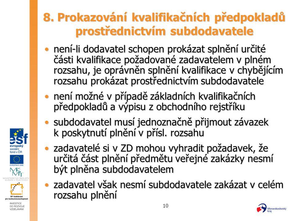 8. Prokazování kvalifikačních předpokladů prostřednictvím subdodavatele
