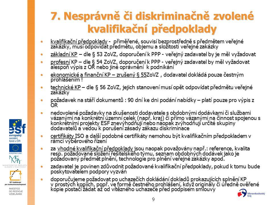 7. Nesprávně či diskriminačně zvolené kvalifikační předpoklady