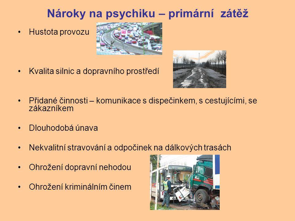 Nároky na psychiku – primární zátěž