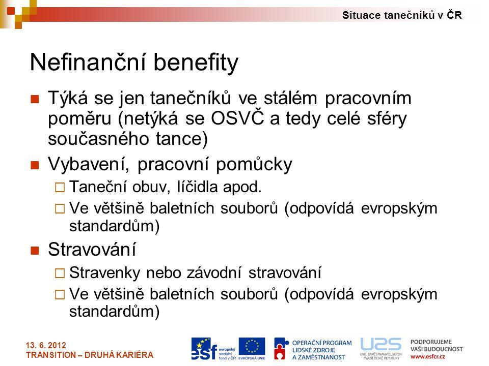 Nefinanční benefity Týká se jen tanečníků ve stálém pracovním poměru (netýká se OSVČ a tedy celé sféry současného tance)