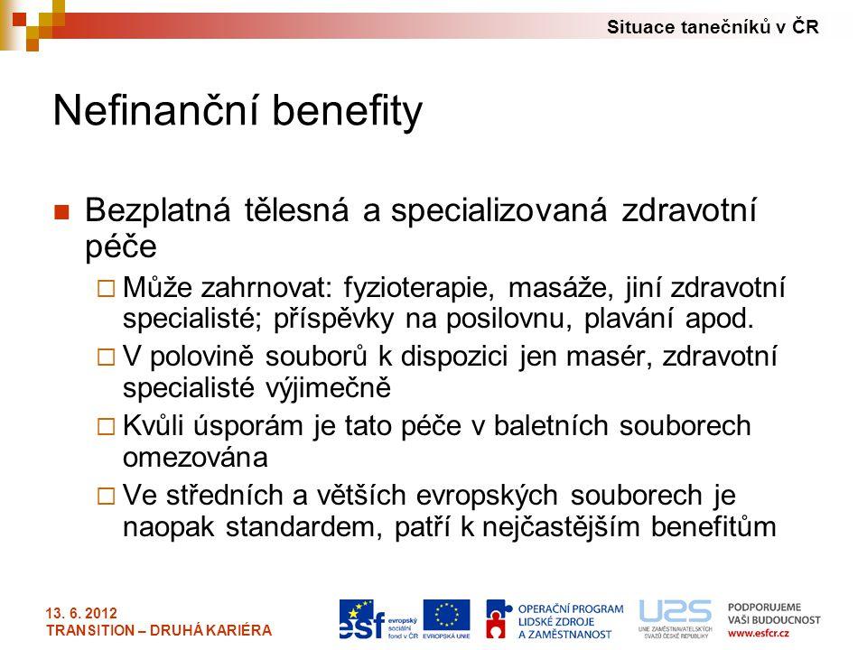 Nefinanční benefity Bezplatná tělesná a specializovaná zdravotní péče