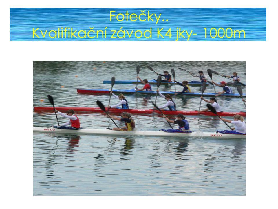 Fotečky.. Kvalifikační závod K4 jky- 1000m