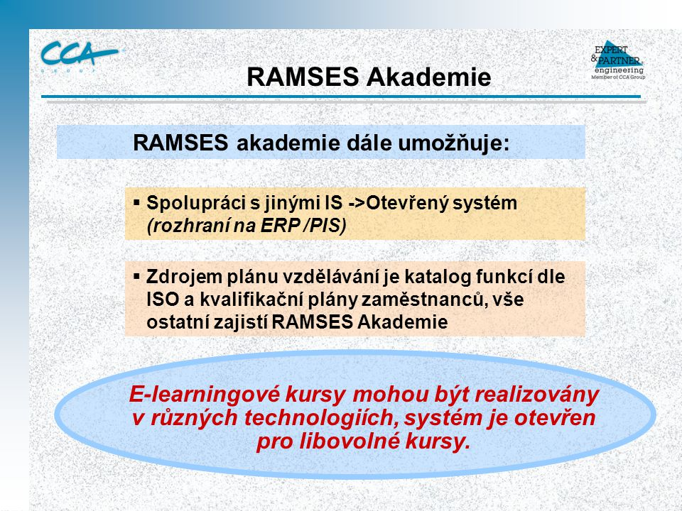 RAMSES akademie dále umožňuje: