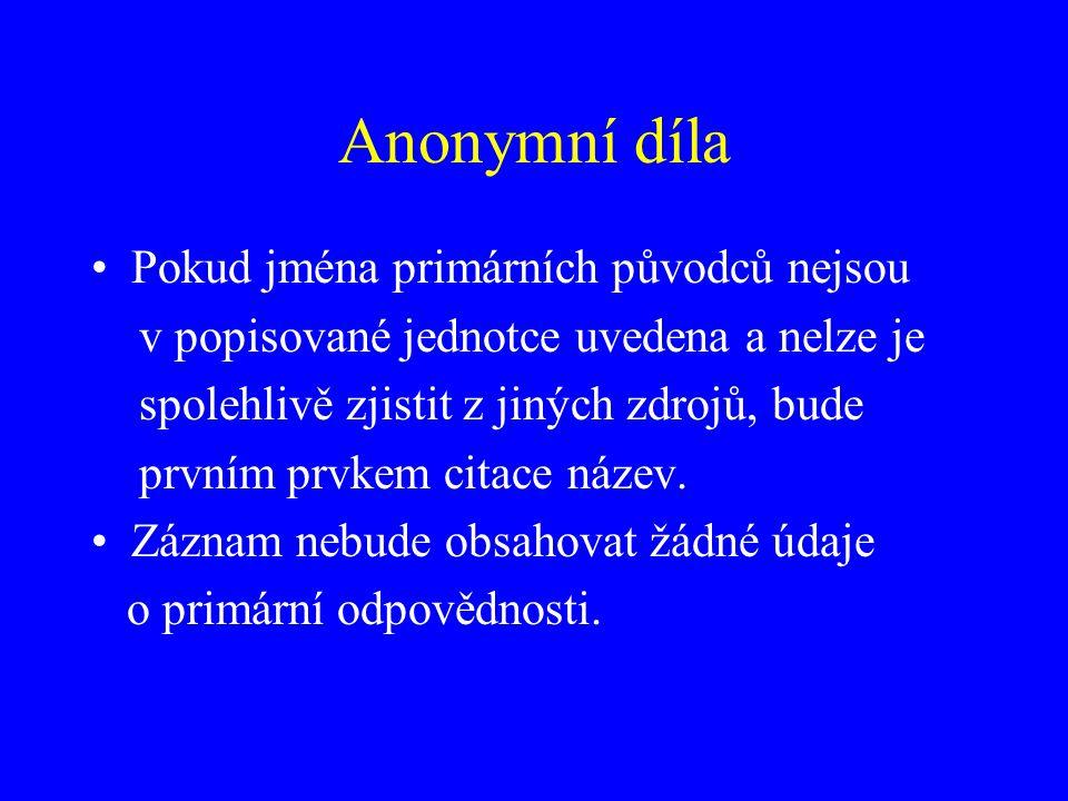 Anonymní díla Pokud jména primárních původců nejsou