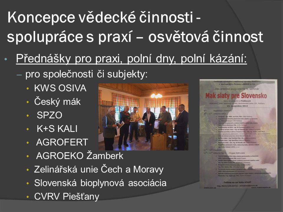 Koncepce vědecké činnosti - spolupráce s praxí – osvětová činnost