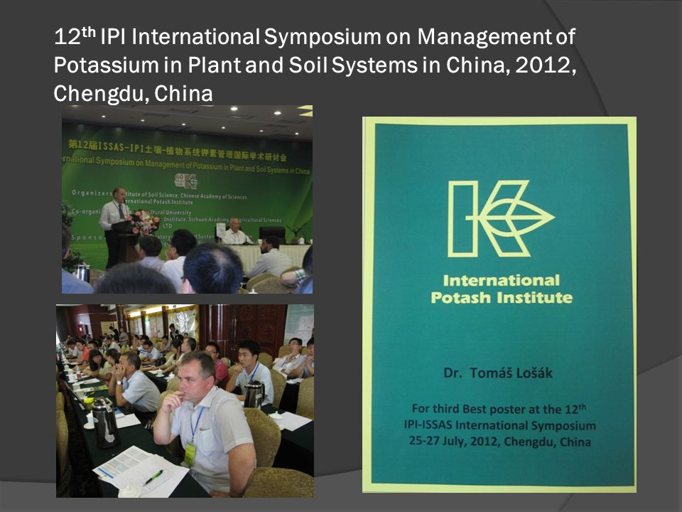 12th IPI International Symposium on Management of Potassium in Plant and Soil Systems in China, 2012, Chengdu, China