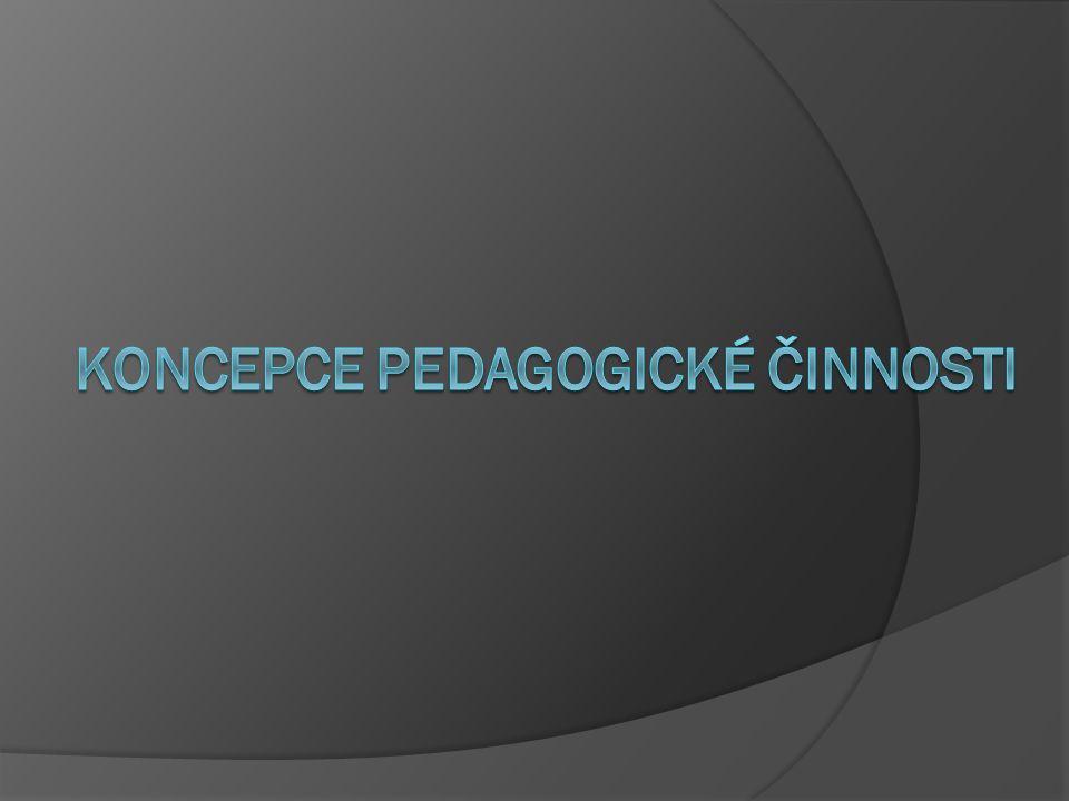 Koncepce pedagogické činnosti