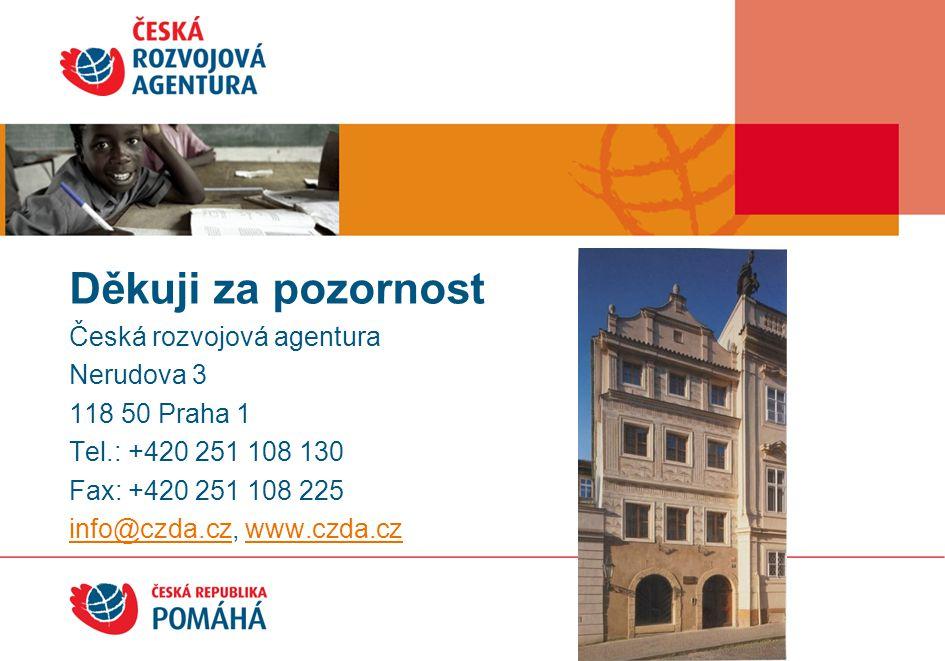 Děkuji za pozornost! Česká rozvojová agentura Nerudova 3