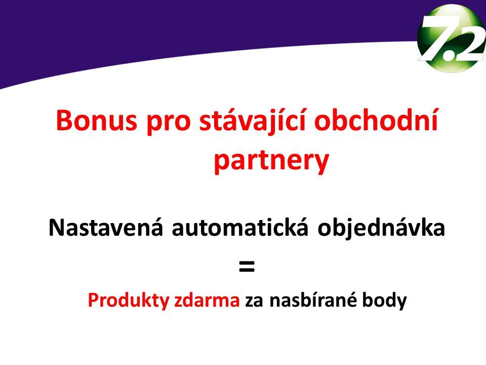 = Bonus pro stávající obchodní partnery