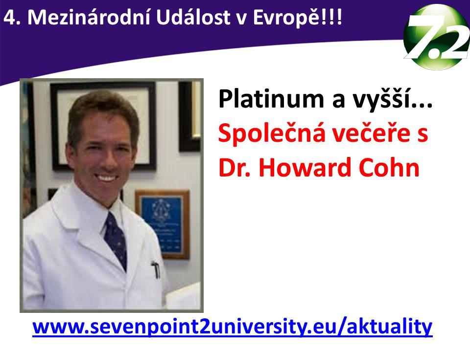 Platinum a vyšší... Společná večeře s Dr. Howard Cohn