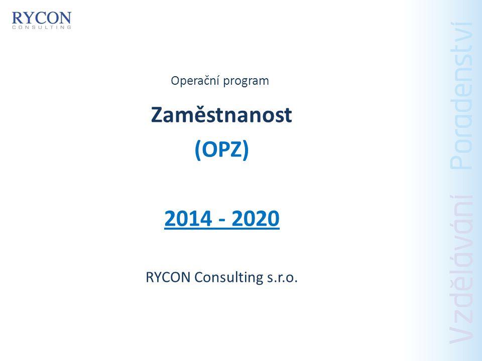 Zaměstnanost (OPZ) 2014 - 2020 RYCON Consulting s.r.o.