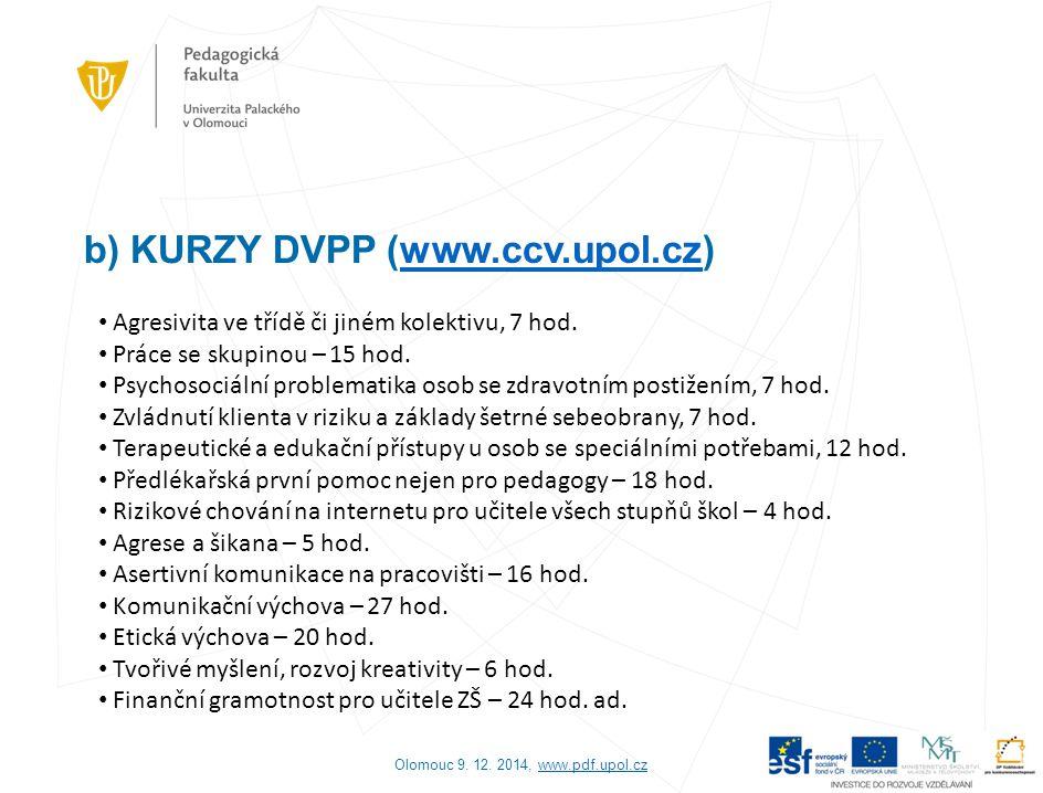 b) KURZY DVPP (www.ccv.upol.cz)
