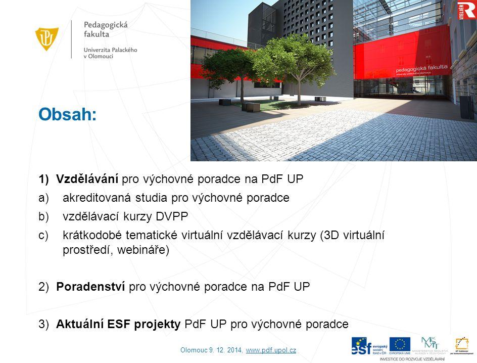 Obsah: 1) Vzdělávání pro výchovné poradce na PdF UP
