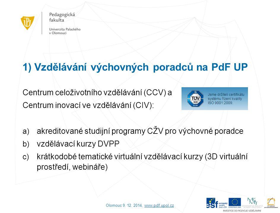 1) Vzdělávání výchovných poradců na PdF UP