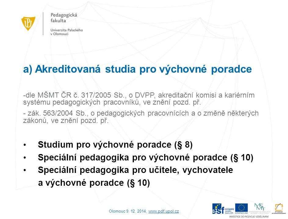 a) Akreditovaná studia pro výchovné poradce