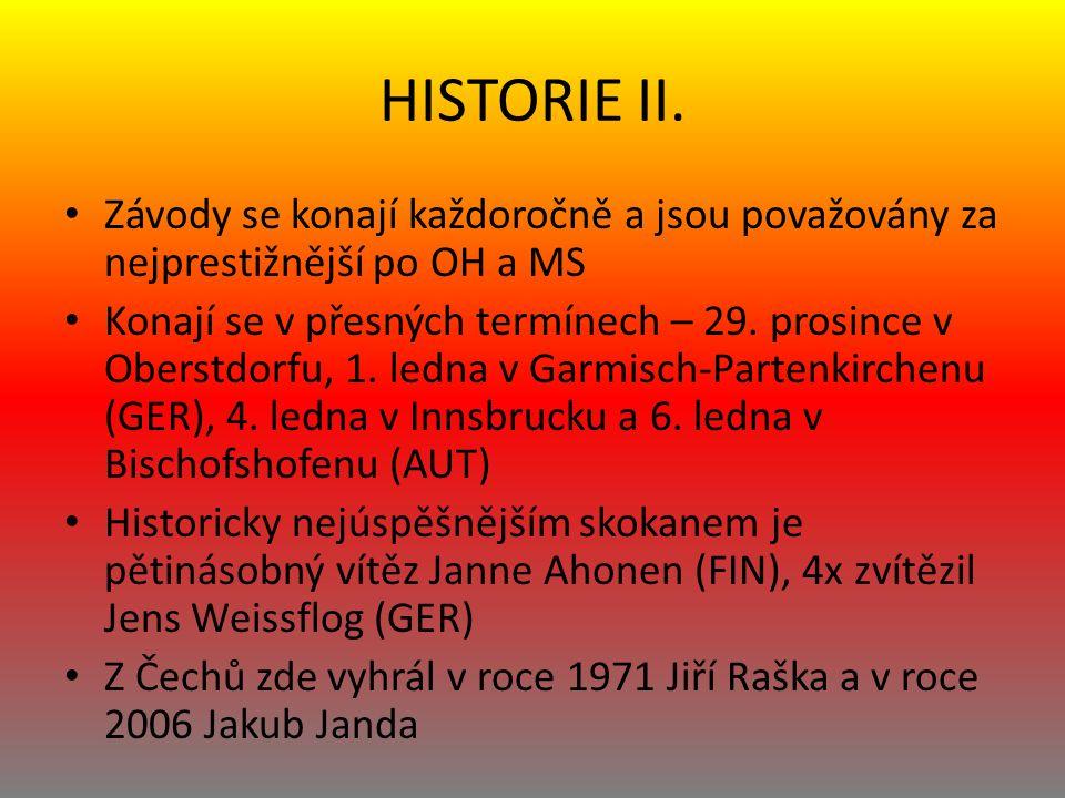 HISTORIE II. Závody se konají každoročně a jsou považovány za nejprestižnější po OH a MS.