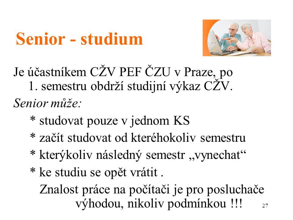 Senior - studium Je účastníkem CŽV PEF ČZU v Praze, po 1. semestru obdrží studijní výkaz CŽV.