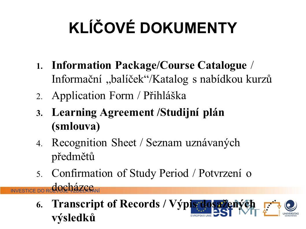 """KLÍČOVÉ DOKUMENTY Information Package/Course Catalogue / Informační """"balíček /Katalog s nabídkou kurzů."""