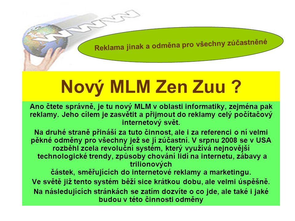 Nový MLM Zen Zuu Reklama jinak a odměna pro všechny zúčastněné