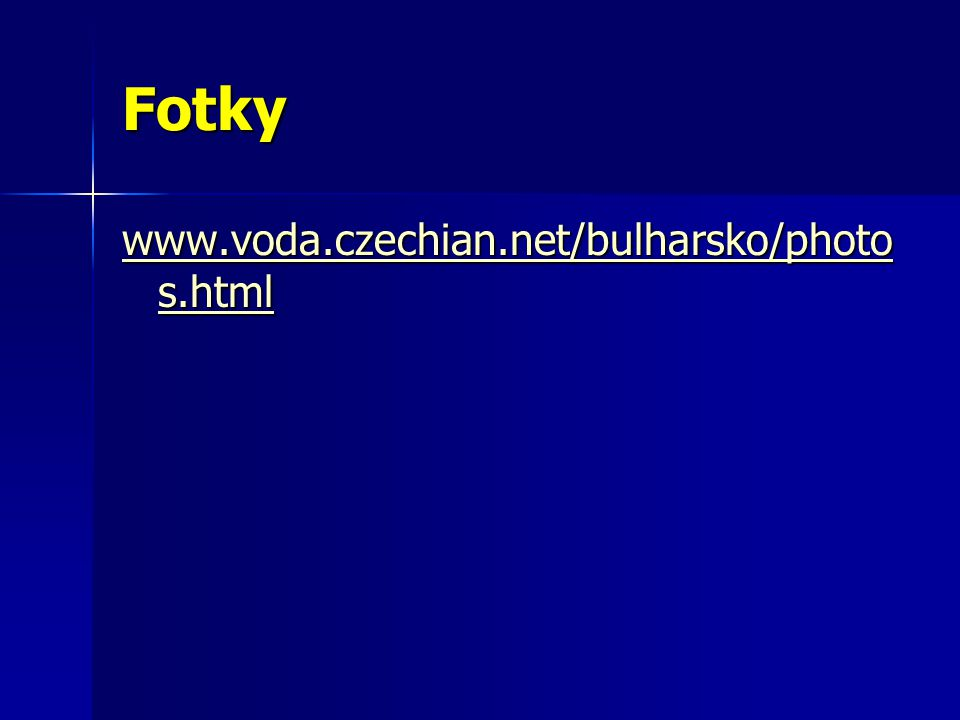Fotky www.voda.czechian.net/bulharsko/photos.html